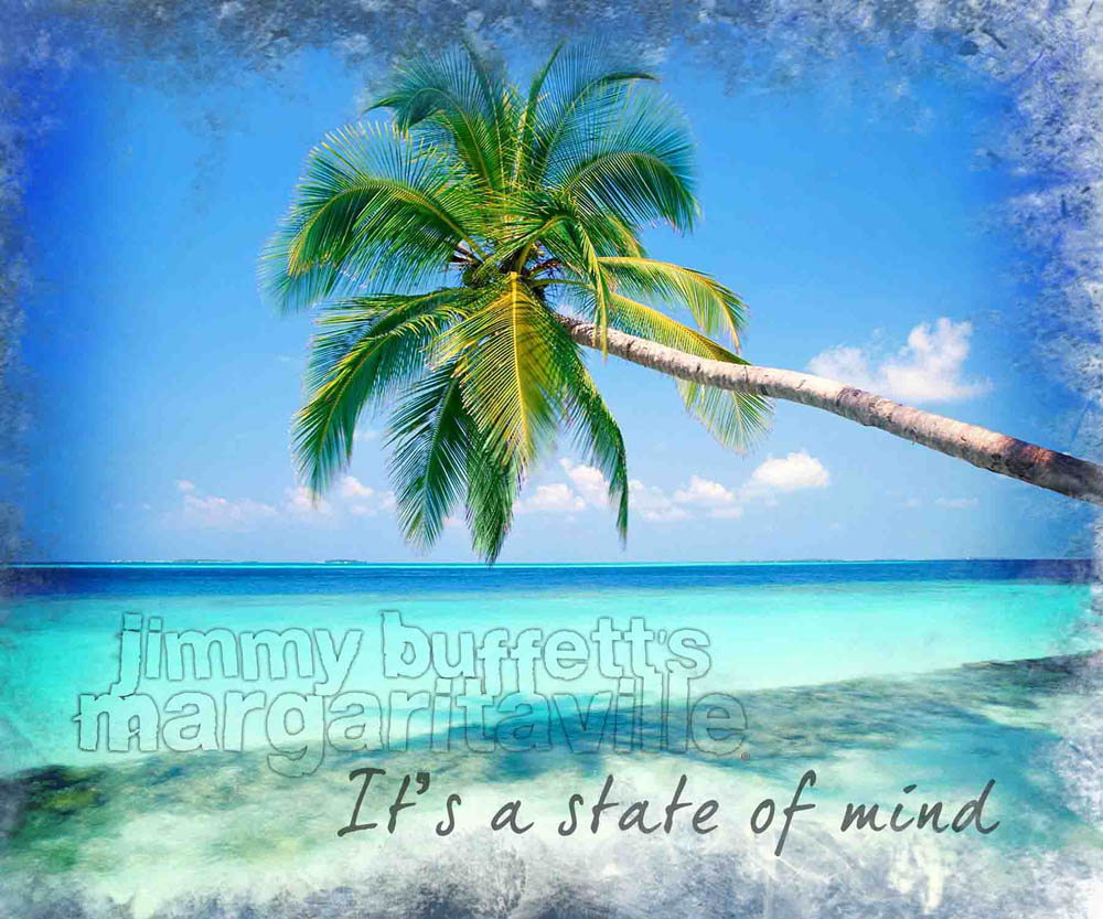 Margaritaville - Its a State of Mind